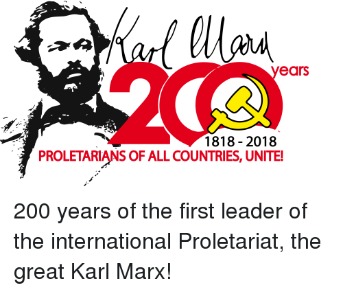 Bailey Jay, International, and Karl Marx: ears  1818 -2018  PROLETARIANS OF ALL COUNTRIES, UNITE!