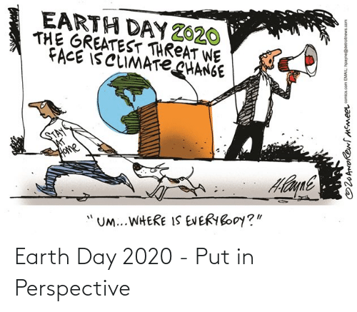 Earth Day: Earth Day 2020 - Put in Perspective