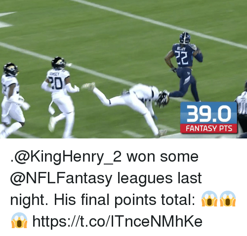 Memes, 🤖, and Fantasy: EARY  2  20  39.0  FANTASY PTS .@KingHenry_2 won some @NFLFantasy leagues last night.  His final points total: 😱😱😱 https://t.co/ITnceNMhKe