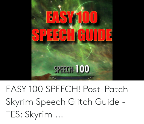 Skyrim Speech: EASY100  SPEECH GUIDE  SPEECH 100 EASY 100 SPEECH! Post-Patch Skyrim Speech Glitch Guide - TES: Skyrim ...