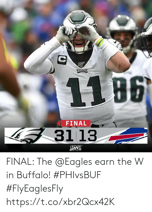 Philadelphia Eagles, Memes, and Buffalo: EAULES  11 B6  FINAL  3113 FINAL: The @Eagles earn the W in Buffalo! #PHIvsBUF #FlyEaglesFly https://t.co/xbr2Qcx42K