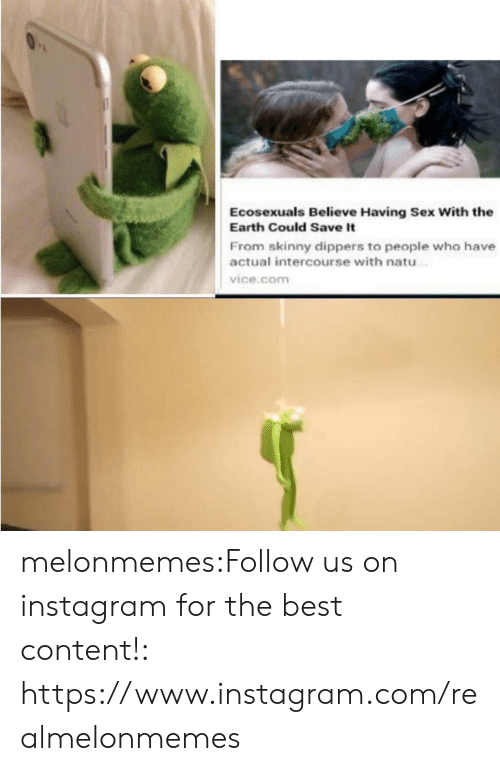 intercourse: Ecosexuals Believe Having Sex With the  Earth Could Save It  From skinny dippers to people who have  actual intercourse with natu  vice.com melonmemes:Follow us on instagram for the best content!: https://www.instagram.com/realmelonmemes