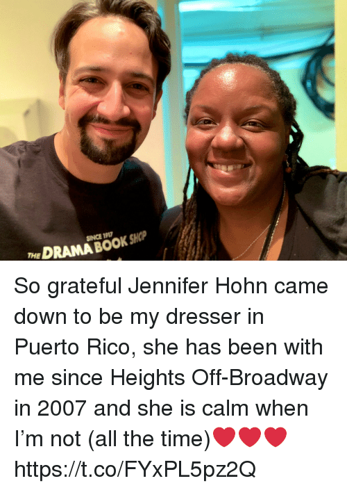 Memes, Book, and Puerto Rico: eDRAMA BOOK SKP  SINCE 191 So grateful Jennifer Hohn came down to be my dresser in Puerto Rico, she has been with me since Heights Off-Broadway in 2007 and she is calm when I'm not (all the time)❤️❤️❤️ https://t.co/FYxPL5pz2Q