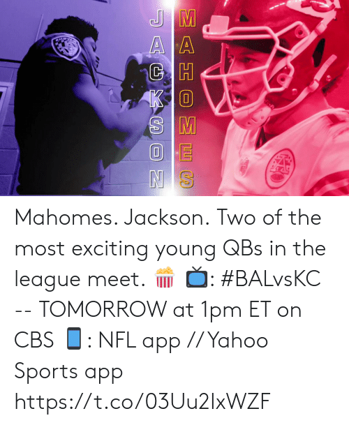 exciting: EE S  AGXC N Mahomes. Jackson.  Two of the most exciting young QBs in the league meet. 🍿  📺: #BALvsKC -- TOMORROW at 1pm ET on CBS 📱: NFL app // Yahoo Sports app https://t.co/03Uu2IxWZF