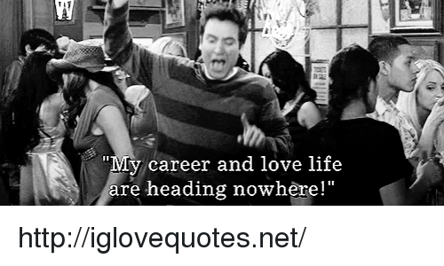 """eer: eer and love life  y car  are heading nowhere!"""" http://iglovequotes.net/"""