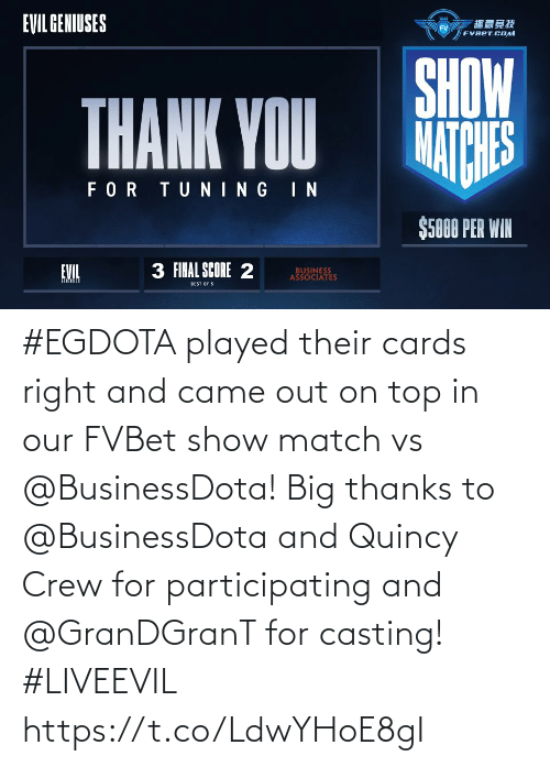 Match: #EGDOTA played their cards right and came out on top in our FVBet show match vs @BusinessDota!   Big thanks to @BusinessDota and Quincy Crew for participating and @GranDGranT for casting! #LIVEEVIL https://t.co/LdwYHoE8gI