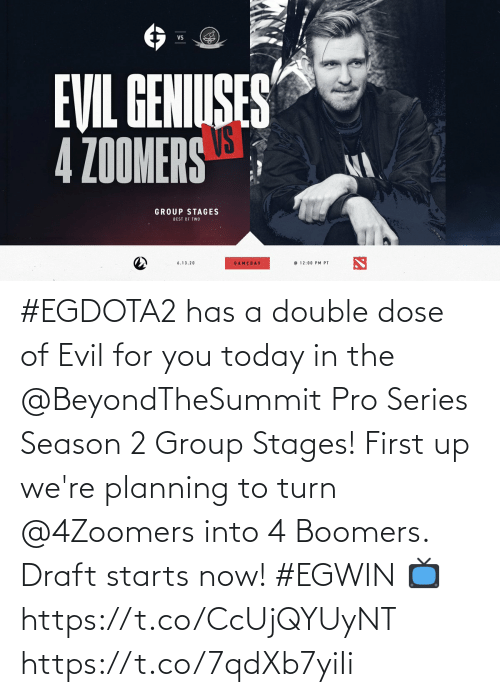 group: #EGDOTA2 has a double dose of Evil for you today in the @BeyondTheSummit Pro Series Season 2 Group Stages! First up we're planning to turn @4Zoomers into 4 Boomers. Draft starts now! #EGWIN  📺  https://t.co/CcUjQYUyNT https://t.co/7qdXb7yiIi