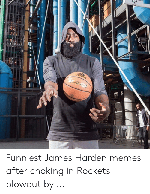 James Harden Memes: ei-court Funniest James Harden memes after choking in Rockets blowout by ...