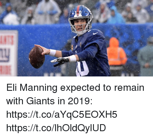Eli Manning, Memes, and Giants: Eli Manning expected to remain with Giants in 2019: https://t.co/aYqC5EOXH5 https://t.co/lhOldQylUD