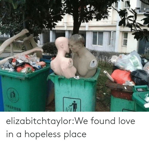 We Found: elizabitchtaylor:We found love in a hopeless place