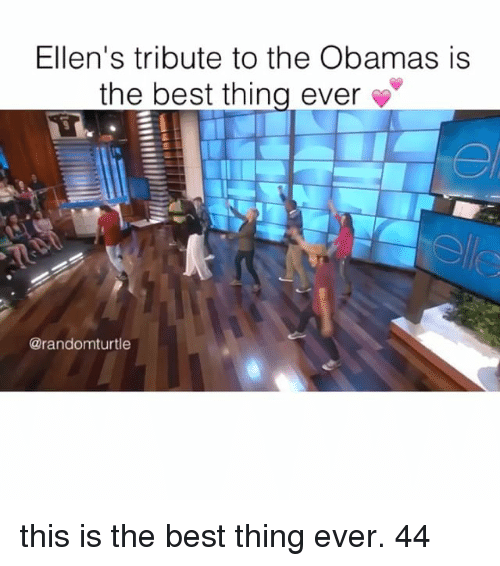 Tribution: Ellen's tribute to the Obamas is  the best thing ever  @randomturtle this is the best thing ever. 44