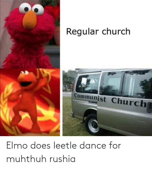 Elmo: Elmo does leetle dance for muhthuh rushia