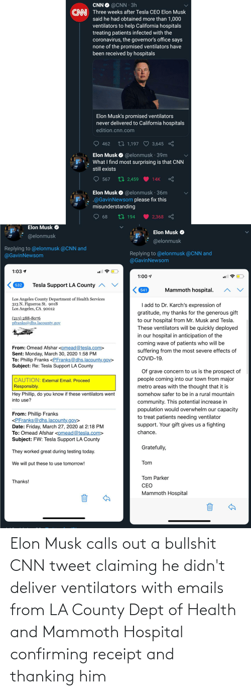 Emails: Elon Musk calls out a bullshit CNN tweet claiming he didn't deliver ventilators with emails from LA County Dept of Health and Mammoth Hospital confirming receipt and thanking him