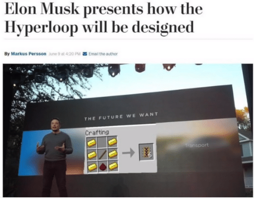 Hyperloop: Elon Musk presents how the  Hyperloop will be designed  By Markus Persson  June 9 at 4:20 PM  Email the author  THE FUTURE WE WANT  Crafting  ansport