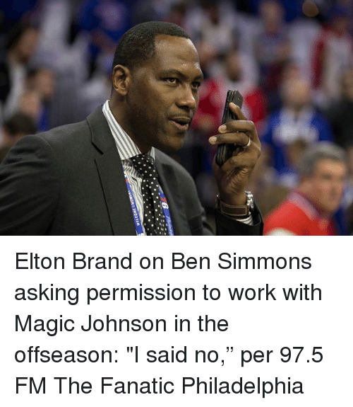 "Fanatic, Magic Johnson, and Work: Elton Brand on Ben Simmons asking permission to work with Magic Johnson in the offseason: ""I said no,"" per 97.5 FM The Fanatic Philadelphia"