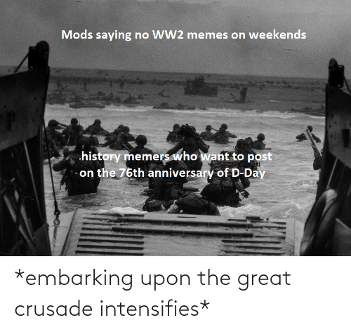 The Great: *embarking upon the great crusade intensifies*