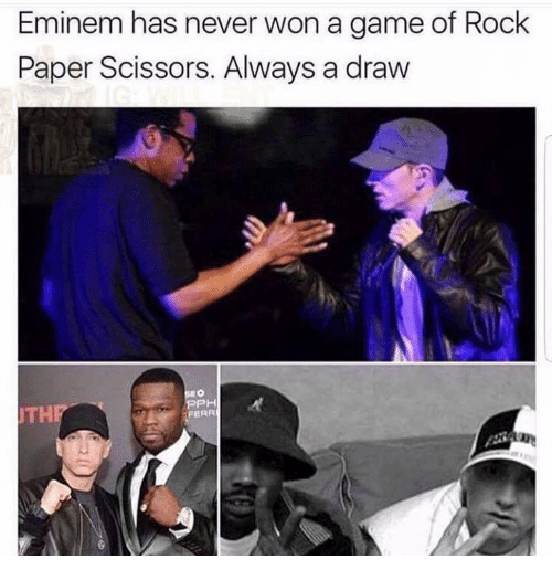 Eminem, Game, and Never: Eminem has never won a game of Rock  Paper Scissors. Always a draw  THP  PH  FERR