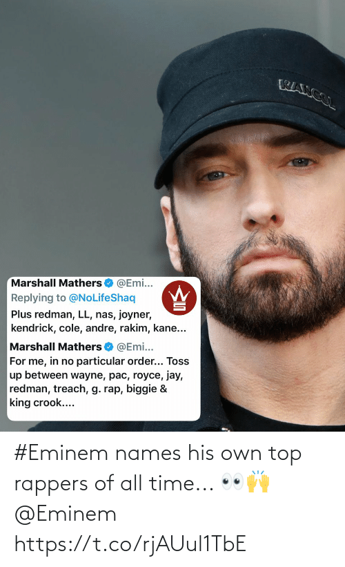 Https T: #Eminem names his own top rappers of all time... 👀🙌 @Eminem https://t.co/rjAUul1TbE
