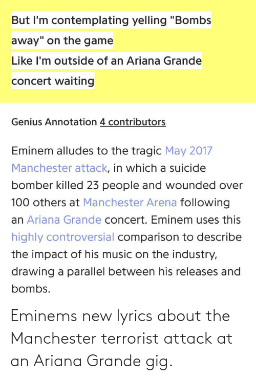 ariana grande: Eminems new lyrics about the Manchester terrorist attack at an Ariana Grande gig.