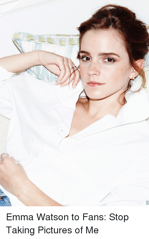 vanity fair: Emma Watson to Fans: Stop Taking Pictures of Me