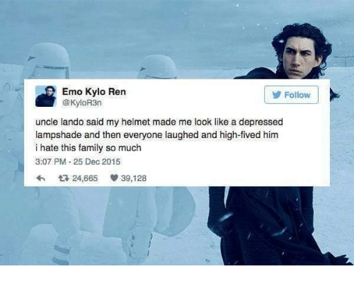 Kylor3N: Emo Kylo Ren  @KyloR3n  Follow  uncle lando said my helmet made me look like a depressed  lampshade and then everyone laughed and high-fived him  i hate this family so much  3:07 PM 25 Dec 2015  다 24,665  39,128