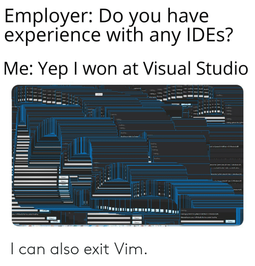 m&m: Employer: Do you have  experience with any IDES?  Me: Yep I won at Visual Studio  I adns adn  1adng n Ly dr lare dn Insa Lua Lwai  tAusttwiuAilemp m m u ll mmAa tem em  dL cede adLwaás  L  Lvad  Corhru.  Landing..  m kt atem  L d Lua  Lo  atte  Ld  Lasien,  ead ng.  ead ng  mem  Iasann  Lo  Icad ng  Leading  Ieading ymene tereten  Laading.  Iead ng  m  Lvai  Lansuse.  Luaig.  Insng  Insing  ead ng  Luaciy  dns  manik tor tatem. amielidiom :indee d, al  adn  mink  tem. amielitinm toleindtal  C  Caa  Canre  nsd  тсе  Insarg  Tasangymhictor yythem Xmidt mm  wnswwedn  All  g to tanaal wil daatle furthasennbal lMaciy  C  C  Calt I can also exit Vim.