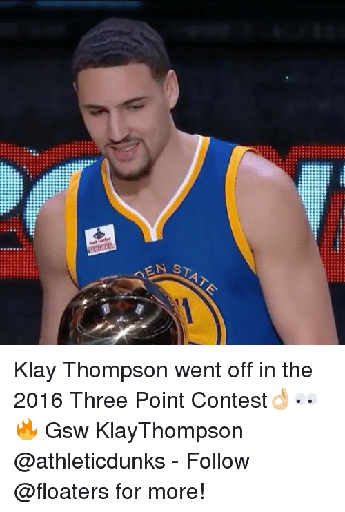 Klay Thompson, Memes, and 🤖: EN  STAT Klay Thompson went off in the 2016 Three Point Contest👌🏼👀🔥 Gsw KlayThompson @athleticdunks - Follow @floaters for more!