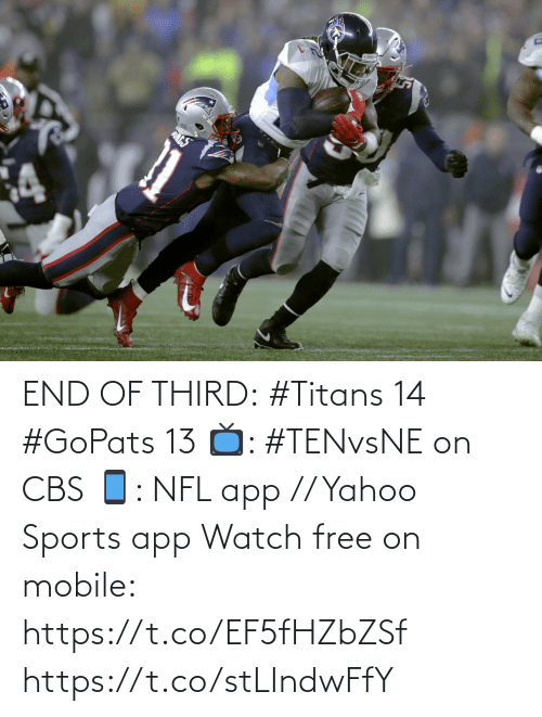 CBS: END OF THIRD:  #Titans 14 #GoPats 13  📺: #TENvsNE on CBS 📱: NFL app // Yahoo Sports app Watch free on mobile: https://t.co/EF5fHZbZSf https://t.co/stLIndwFfY