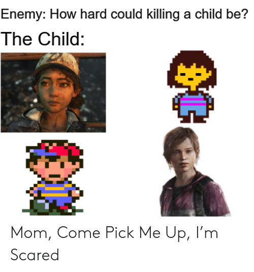 Mom, How, and Child: Enemy: How hard could killing a child be?  The Child: Mom, Come Pick Me Up, I'm Scared