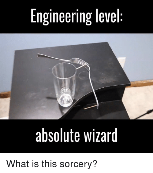 what is this sorcery: Engineering level  absolute wizard What is this sorcery?