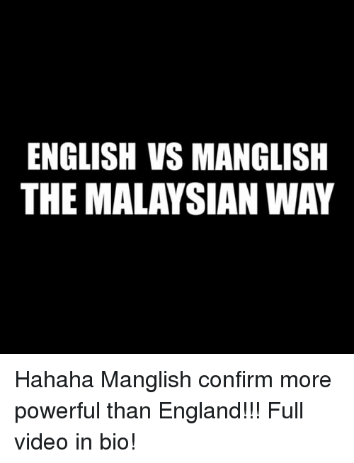 Confirmated: ENGLISH VS MANGLISH  THE MALAYSIAN WAY Hahaha Manglish confirm more powerful than England!!! Full video in bio!