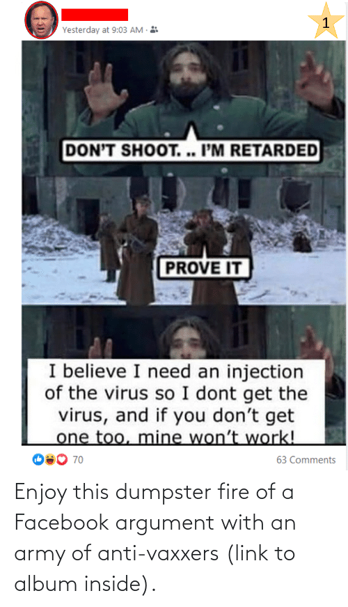 Anti Vaxxers: Enjoy this dumpster fire of a Facebook argument with an army of anti-vaxxers (link to album inside).