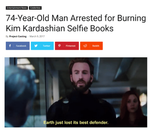 Kardashian: Entertainment News Celebrities  74-Year-Old Man Arrested for Burning  Kim Kardashian Selfie Books  By Project Casting  March 9, 2017  f Facebook  TwitterPinterestReddit  Earth just lost its best defender.