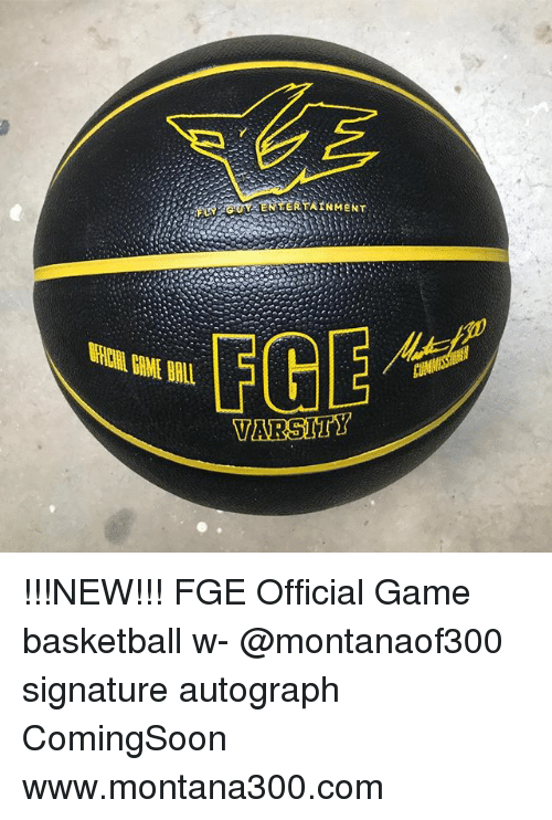 autographed: ENTERTAINMENT  VARSITY !!!NEW!!! FGE Official Game basketball w- @montanaof300 signature autograph ComingSoon www.montana300.com