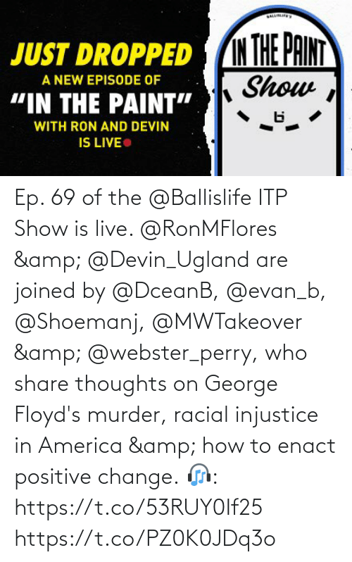 thoughts: Ep. 69 of the @Ballislife ITP Show is live. @RonMFlores & @Devin_Ugland are joined by @DceanB, @evan_b, @Shoemanj, @MWTakeover & @webster_perry, who share thoughts on George Floyd's murder, racial injustice in America & how to enact positive change.  🎧: https://t.co/53RUY0If25 https://t.co/PZ0K0JDq3o