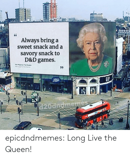 Long: epicdndmemes:  Long Live the Queen!