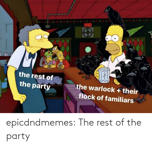 A Href: epicdndmemes:  The rest of the party