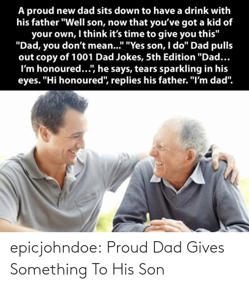 son: epicjohndoe:  Proud Dad Gives Something To His Son