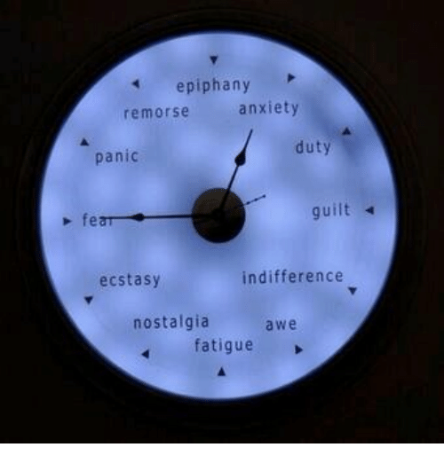Epiphany: epiphany  anxiety  remorse  panic  duty  fear  guilt  ecstasy  indifference  nostalgia  awe  fatigue