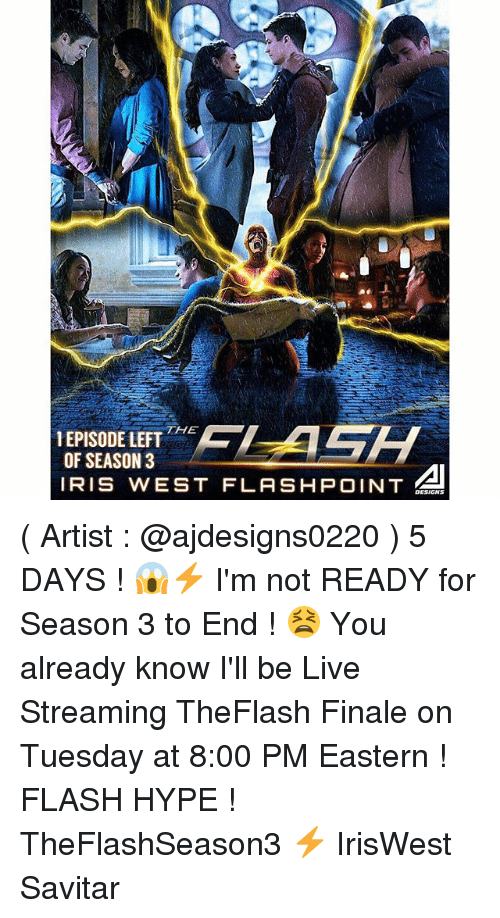 Live Streaming: EPISODE LEFT  E  OF SEASON 3  AI  IRIS WEST FLASH POINT  DESICNS ( Artist : @ajdesigns0220 ) 5 DAYS ! 😱⚡️ I'm not READY for Season 3 to End ! 😫 You already know I'll be Live Streaming TheFlash Finale on Tuesday at 8:00 PM Eastern ! FLASH HYPE ! TheFlashSeason3 ⚡️ IrisWest Savitar
