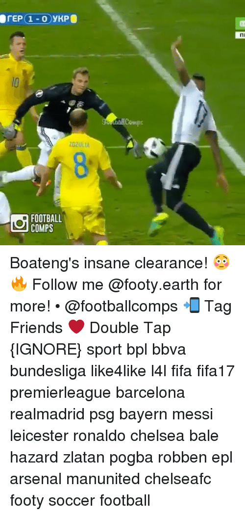 bpl: erEP ( 1-0 ) yKPD  ni  Cowups  ZDZULIA  FOOTBALL  COMPS  CO Boateng's insane clearance! 😳🔥 Follow me @footy.earth for more! • @footballcomps 📲 Tag Friends ❤️ Double Tap {IGNORE} sport bpl bbva bundesliga like4like l4l fifa fifa17 premierleague barcelona realmadrid psg bayern messi leicester ronaldo chelsea bale hazard zlatan pogba robben epl arsenal manunited chelseafc footy soccer football