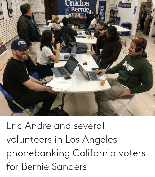 Bernie Sanders: Eric Andre and several volunteers in Los Angeles phonebanking California voters for Bernie Sanders