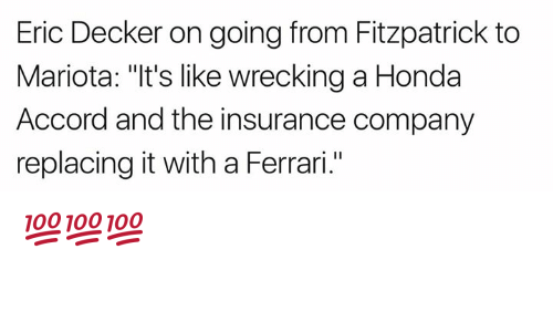 "accordance: Eric Decker on going from Fitzpatrick to  Mariota: ""It's like wrecking a Honda  Accord and the insurance company  replacing it with a Ferrari."" 💯💯💯"
