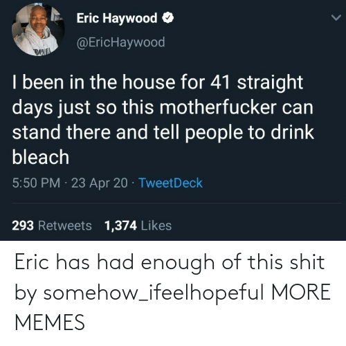 This Shit: Eric has had enough of this shit by somehow_ifeelhopeful MORE MEMES