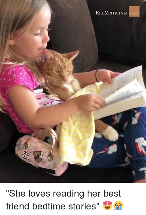"Best Friend, Best, and Her: ErinMerryn via ""She loves reading her best friend bedtime stories"" 😍😭"