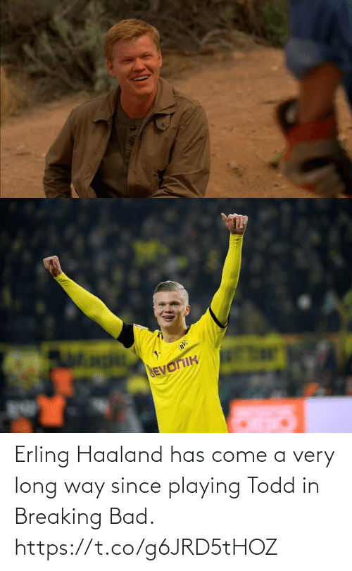playing: Erling Haaland has come a very long way since playing Todd in Breaking Bad. https://t.co/g6JRD5tHOZ