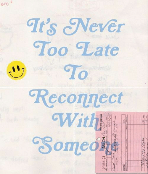 too late: ero  It's Never  Too Late  To  Reconnect  With  Someoke  sto  23087-23  tow