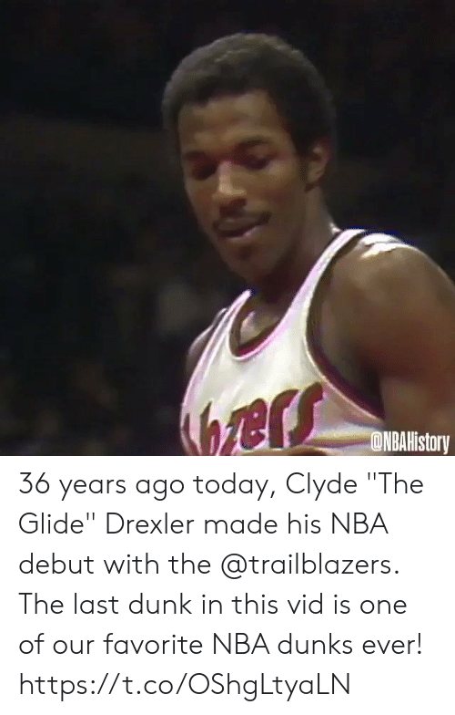 """debut: ers  ONBAHistory 36 years ago today, Clyde """"The Glide"""" Drexler made his NBA debut with the @trailblazers.   The last dunk in this vid is one of our favorite NBA dunks ever!   https://t.co/OShgLtyaLN"""