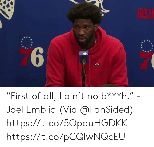 "Memes, 🤖, and Via: esi ""First of all, I ain't no b***h."" - Joel Embiid  (Via @FanSided)    https://t.co/5OpauHGDKK https://t.co/pCQlwNQcEU"