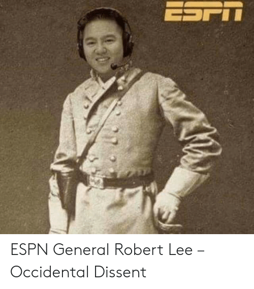 Occidental Dissent: ESPN General Robert Lee – Occidental Dissent